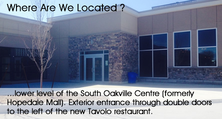 Where are we located? Lower level of the South Oakville Centre, formerly Hopedale Mall